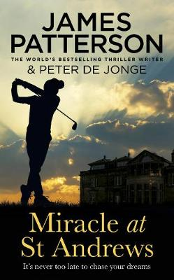 Miracle at St Andrews By (author) James Patterson ISBN:9781780899954