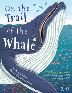 On the Trail of the Whale By (author) Camilla de la Bedoyere ISBN:9781782099833