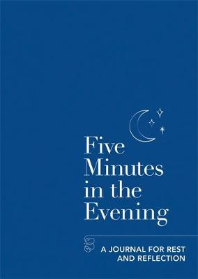 Five Minutes in the Evening: A Journal for Rest and Reflection By (author) Aster ISBN:9781783253302