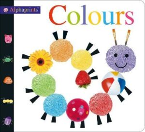 Alphaprints Colours: Alphaprints By (author) Roger Priddy ISBN:9781783413256