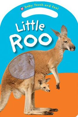 Little Roo: Baby Touch & Feel By (author) Roger Priddy ISBN:9781783415625