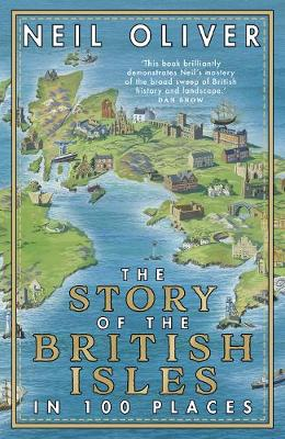 The Story of the British Isles in 100 Places By (author) Neil Oliver ISBN:9781784163389