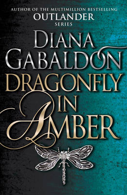 Dragonfly In Amber: (Outlander 2) By (author) Diana Gabaldon ISBN:9781784751364