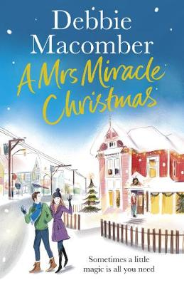 A Mrs Miracle Christmas: A Christmas Novel By (author) Debbie Macomber ISBN:9781784758783