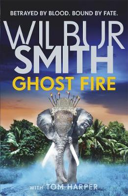 Ghost Fire By (author) Wilbur Smith ISBN:9781785769436