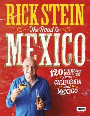 Rick Stein: The Road to Mexico By (author) Rick Stein ISBN:9781785942006