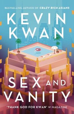 Sex and Vanity By (author) Kevin Kwan ISBN:9781786332288