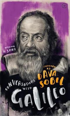 Conversations with Galileo: A Fictional Dialogue Based on Biographical Facts By (author) William Shea ISBN:9781786782496