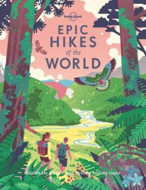 Epic Hikes of the World By (author) Lonely Planet ISBN:9781787014176