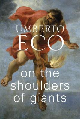 On the Shoulders of Giants By (author) Umberto Eco ISBN:9781787301450