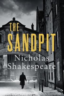 The Sandpit By (author) Nicholas Shakespeare ISBN:9781787301771