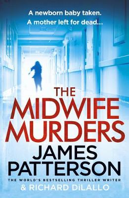 The Midwife Murders By (author) James Patterson ISBN:9781787461994