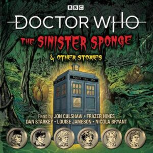 Doctor Who: The Sinister Sponge & Other Stories: Doctor Who Audio Annual By (author) BBC ISBN:9781787537750