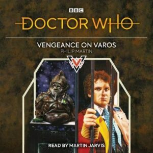 Doctor Who: Vengeance on Varos: 6th Doctor Novelisation By (author) Philip Martin ISBN:9781787537774