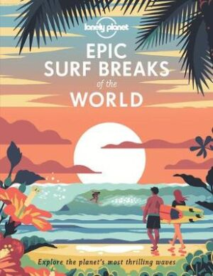 Epic Surf Breaks of the World By (author) Lonely Planet ISBN:9781788686501