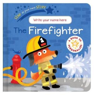 Star in Your Own Story: Firefighter By (author) Danielle McLean ISBN:9781788814898