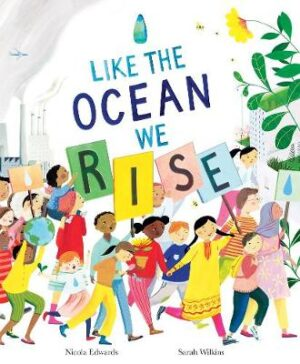 Like the Ocean We Rise By (author) Sarah Wilkins ISBN:9781838910297
