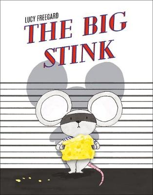 The Big Stink By (author) Lucy Freegard ISBN:9781843654131