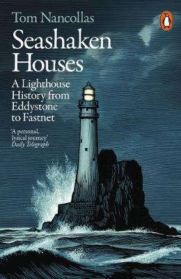 Seashaken Houses: A Lighthouse History from Eddystone to Fastnet By (author) Tom Nancollas ISBN:9781846149382