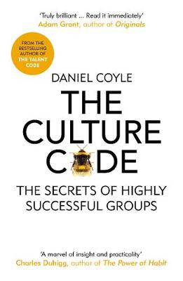 The Culture Code: The Secrets of Highly Successful Groups By (author) Daniel Coyle ISBN:9781847941275