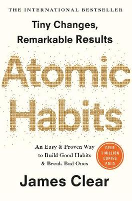 Atomic Habits: The life-changing million copy bestseller By (author) James Clear ISBN:9781847941831