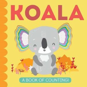 My Little World: Koala: A Book of Counting By (author) Patricia Hegarty ISBN:9781848579774