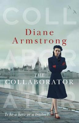 The Collaborator By (author) Diane Armstrong ISBN:9781867207948