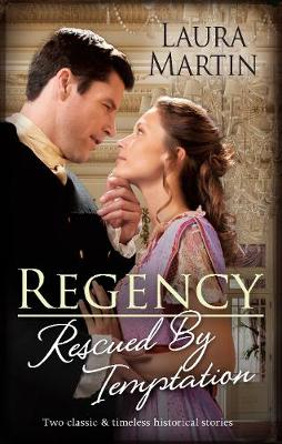 Regency Rescued By Temptation/An Earl in Want of a Wife/Heiress on the Run By (author) Laura Martin ISBN:9781867212393
