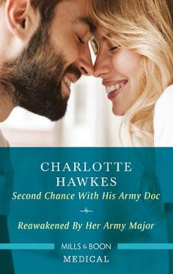 Second Chance with His Army Doc/Reawakened by Her Army Major By (author) Charlotte Hawkes ISBN:9781867214465