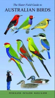 The Slater Field Guide to Australian Birds By (author) Peter Slater ISBN:9781877069635