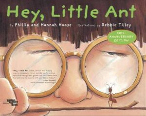 Hey Little Ant By (author) Hannah Hoose ISBN:9781883672546
