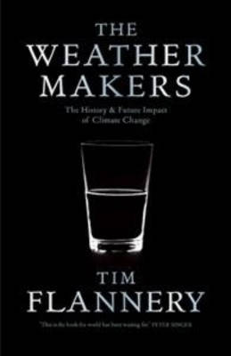The Weather Makers By (author) Tim Flannery ISBN:9781921351822