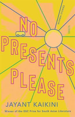 No Presents Please: Mumbai stories By (author) Jayant Kaikani ISBN:9781922310187