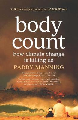 Body Count: How Climate Change is Killing Us By (author) Paddy Manning ISBN:9781925456752