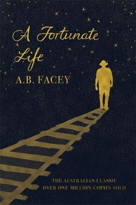 A Fortunate Life By (author) A B Facey ISBN:9781925591408