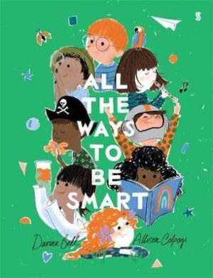 All the Ways to be Smart By (author) Allison Colpoys ISBN:9781925713435