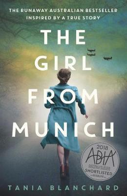The Girl from Munich By (author) Tania Blanchard ISBN:9781925791204