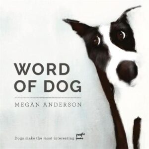 Word of Dog By (author) Megan Anderson ISBN:9781925816082