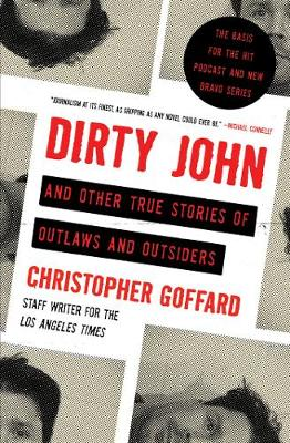 Dirty John and Other True Stories of Outlaws and Outsiders By (author) Christopher Goffard ISBN:9781982113254