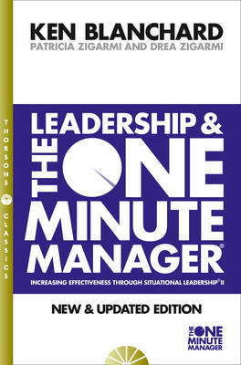 Leadership and the One Minute Manager (The One Minute Manager) By (author) Kenneth Blanchard ISBN:9780007103416