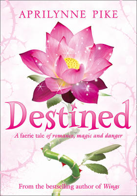 Destined By (author) Aprilynne Pike ISBN:9780007314393