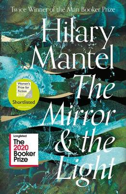 The Mirror and the Light (The Wolf Hall Trilogy) By (author) Hilary Mantel ISBN:9780007480999