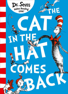 The Cat in the Hat Comes Back By (author) Dr. Seuss ISBN:9780008203894