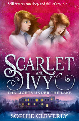 The Lights Under the Lake (Scarlet and Ivy