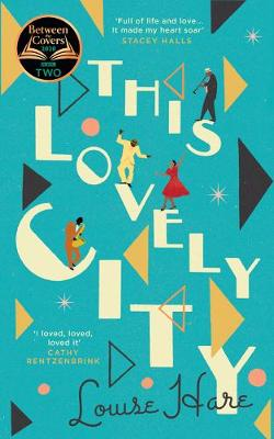 This Lovely City By (author) Louise Hare ISBN:9780008334550