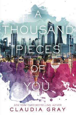 A Thousand Pieces of You By (author) Claudia Gray ISBN:9780062278975