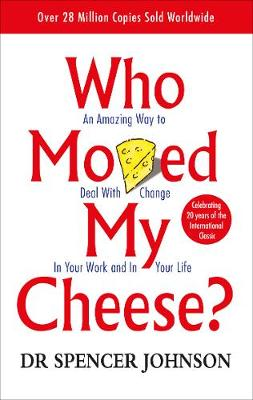 Who Moved My Cheese By (author) Spencer Johnson ISBN:9780091816971