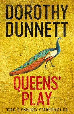 Queens' Play: The Lymond Chronicles Book Two By (author) Dorothy Dunnett ISBN:9780140282405