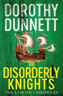 The Disorderly Knights: The Lymond Chronicles Book Three By (author) Dorothy Dunnett ISBN:9780140282450