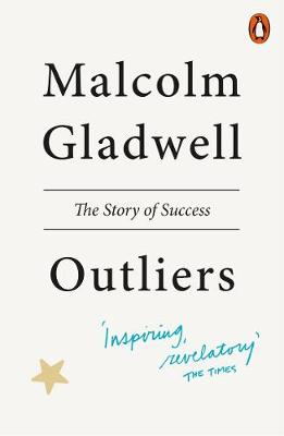 Outliers: The Story of Success By (author) Malcolm Gladwell ISBN:9780141036250